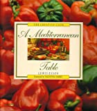 img - for A Mediterranean Table (The Creative Cook) book / textbook / text book