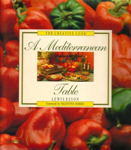 A Mediterranean Table (The Creative Cook)