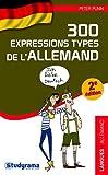300 expressions types de l'Allemand 2e édition