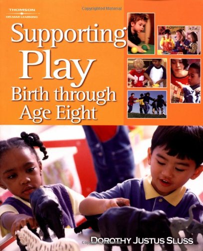 Supporting Play: Birth Through Age Eight