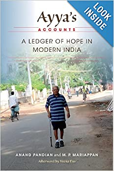 Ayya's Accounts: A Ledger of Hope in Modern India by Anand Pandian, M. P. Mariappan and Veena Das