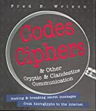 img - for By Fred B. Wrixon Codes, Ciphers and Other Cryptic and Clandestine Communication: 400 Ways to Send Secret Messages fro (Revised) [Hardcover] book / textbook / text book