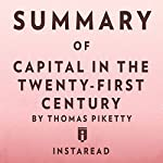 Summary of Capital in the Twenty-First Century by Thomas Piketty | Includes Analysis |  Instaread