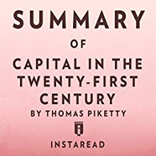 Summary of Capital in the Twenty-First Century by Thomas Piketty | Includes Analysis | Livre audio Auteur(s) :  Instaread Narrateur(s) : Dwight Equitz
