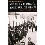 Guerra y represión en el sur de España: Entre la historia y la memoria (Oberta)