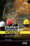 img - for Equipment Management Workbook: Key to Equipment Reliability and Productivity in Mining by Paul D. Tomlingson (2010-09-10) book / textbook / text book