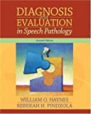 img - for By William O. Haynes Diagnosis and Evaluation in Speech Pathology (7th Edition) book / textbook / text book