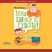 Miss Daisy is Crazy: My Weird School #1 | [Dan Gutman]