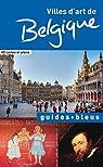 Guide Bleu Belgique villes d'art