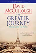 The Greater Journey: Americans in Paris by David McCullough cover image