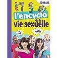 L'encyclo de la vie sexuelle: 10-13 ans
