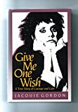 Give Me One Wish: A True Story of Courage and Love