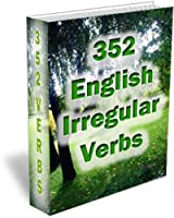 352 English Irregular Verbs - Practice Book (English Edition)