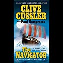 The Navigator: A Novel from the NUMA Files (       UNABRIDGED) by Clive Cussler, Paul Kemprecos Narrated by Scott Brick