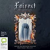 Fairest: Levana's Story: The Lunar Chronicles, Book 3.5 | Marissa Meyer