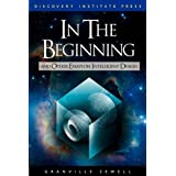 In the Beginning: And Other Essays on Intelligent Design