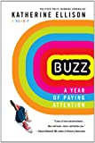 img - for Buzz: A Year of Paying Attention book / textbook / text book