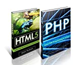 PHP: Learn PHP and HTML5 Development From Scratch, in 91 Pages or Less!