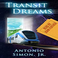 Transit Dreams (       UNABRIDGED) by Antonio Simon Jr. Narrated by John Feather