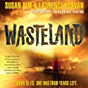 Wasteland: Wasteland Trilogy, Book 1 Audiobook by Susan Kim Narrated by Laura Knight Keating