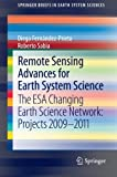 img - for Remote Sensing Advances for Earth System Science: The ESA Changing Earth Science Network: Projects 2009-2011 (SpringerBriefs in Earth System Sciences) book / textbook / text book
