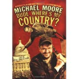 Dude, Where's My Country? ~ Michael Moore