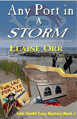 Book: Any Port in a Storm (Jolie Gentil Cozy Mystery Series Book 4) by Elaine Orr