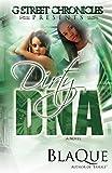 Dirty DNA (G Street Chronicles Presents) (Volume 1)