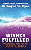 Cover of Wishes Fulfilled by Dr. Wayne Dyer 1848508158