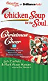 img - for Chicken Soup for the Soul: Christmas Cheer - 32 Stories of Christmas Humor, Memories, and Holiday Traditions book / textbook / text book