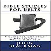 Bible Studies for Belts - Blue Belt: A Guide for Christian Martial Arts, Volume 4 | John Blackman