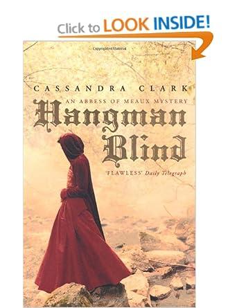 Hangman Blind (Abbess of Meaux Mystery 1 - Cassandra Clark