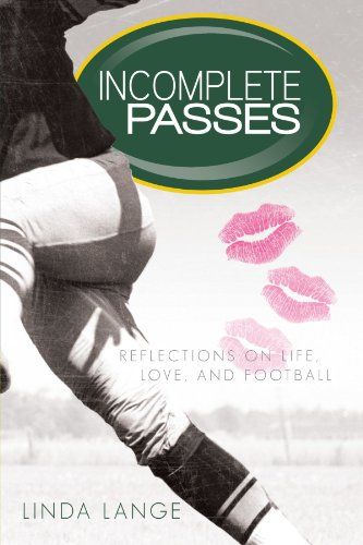 Book: Incomplete Passes - Reflections On Life, Love, And Football by Linda Lange