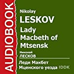 Lady Macbeth of Mtsensk | Nikolay Leskov