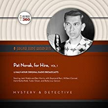 Pat Novak, for Hire, Vol. 1 Radio/TV Program by  Hollywood 360 Narrated by Jack Webb, Ben Morris,  full cast