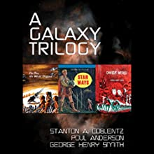 A Galaxy Trilogy, Vol. 1: Star Ways, Druids' World, and The Day the World Stopped Audiobook by Poul Anderson, George Henry Smith, Stanton A. Coblentz Narrated by Tom Weiner