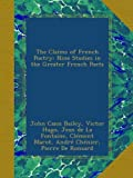 img - for The Claims of French Poetry: Nine Studies in the Greater French Poets book / textbook / text book