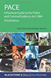 img - for PACE: A Practical Guide to the Police and Criminal Evidence Act 1984 (Blackstone's Practical Policing) by Ozin, Paul, Norton, Heather, Spivey, Perry (2013) Paperback book / textbook / text book