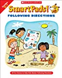 Smart Pads! Following Directions: 40 Fun Games to Help Kids Master Following Directions (043972077X) by Grundon, Holly
