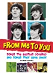 From Me to You: Songs the Beatles Cov...