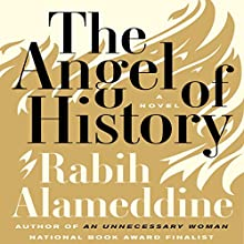 The Angel of History: A Novel | Livre audio Auteur(s) : Rabih Alameddine Narrateur(s) : Alex Hyde White