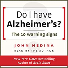 Do I Have Alzheimer's?: The 10 Warning Signs | Livre audio Auteur(s) : John Medina Narrateur(s) : John Medina