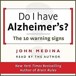 Do I Have Alzheimer's?: The 10 Warning Signs Hörbuch von John Medina Gesprochen von: John Medina