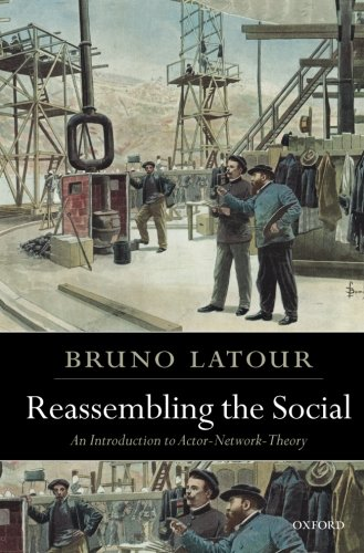 Reassembling the Social: An Introduction to...