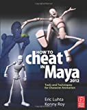 51gkhyfcDfL. SL160  How to Cheat in Maya 2012: Tools and Techniques for Character Animation