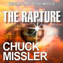 The Rapture: Christianity's Most Preposterous Belief | Livre audio Auteur(s) : Dr. Chuck Missler Narrateur(s) : Ken Miller