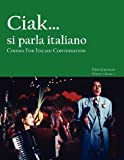 Cinema for Italian Conversation: Ciak... si parla italiano
