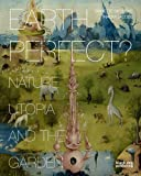 img - for Earth Perfect? Nature, Utopia and the Garden book / textbook / text book