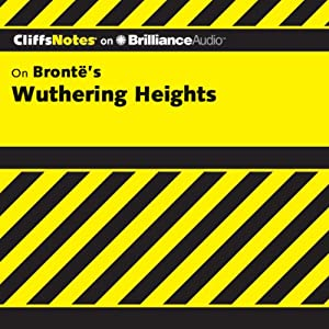 Wuthering Heights: CliffsNotes | [Richard Wasowski, M.A.]