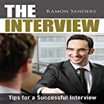 The Interview: Tips for a Successful Interview | Ramon Sanders
